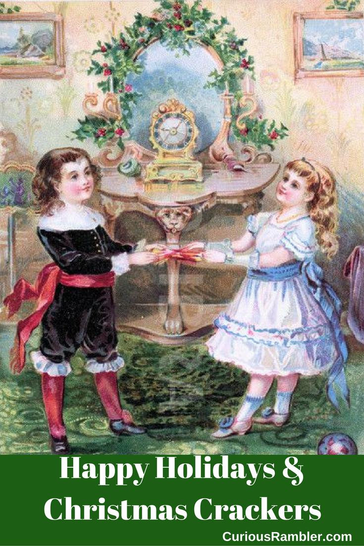 Happy Holidays & Christmas Crackers