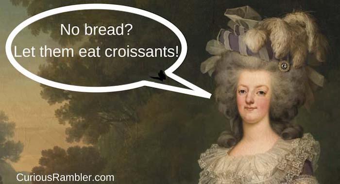 No bread? Let them eat croissants!